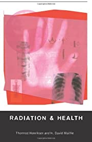 Radiation and Health – tekijä: Thormod…