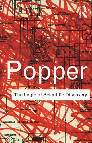 The Logic of Scientific Discovery, by Popper, K