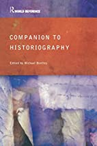 Companion to Historiography by Michael…
