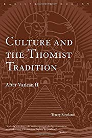 Culture and the Thomist Tradition: After…