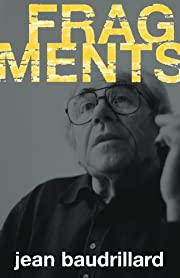 Fragments: Interviews with Jean Baudrillard…