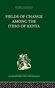 Fields of Change among the Iteso of Kenya…