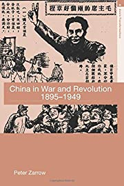 China in War and Revolution, 1895-1949…