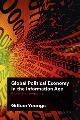 Image for Global Political Economy in the Information Age (RIPE Series in Global Political Economy)
