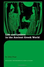 Life and Letters in the Ancient Greek World…
