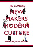 The concise new makers of modern culture / edited by Justin Wintle