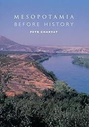 Mesopotamia Before History – tekijä: Petr…