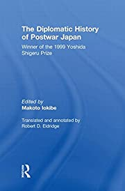The diplomatic history of postwar Japan by…