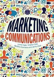 Marketing Communications af Lynne Eagle
