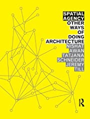 Spatial Agency: Other Ways of Doing…
