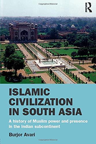 PDF] Islamic Civilization in South Asia: A History of Muslim