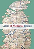Atlas of medieval Britain / Christopher Daniell