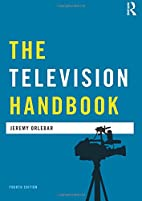 The Television Handbook (Media Practice) by…