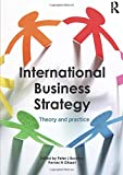 International business strategy : theory and practice / edited by Peter J. Buckley and Pervez Ghauri