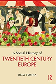 A Social History of Twentieth-Century Europe…