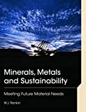 Minerals, metals and sustainability : meeting future material needs / by W.J. Rankin
