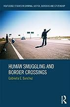 Human Smuggling and Border Crossings…