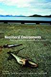 Neoliberal environments : false promises and unnatural consequences / edited By Nik Heynen ... [et al.]