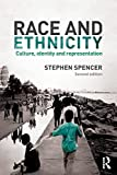 Race and ethnicity : culture, identity and representation / Stephen Spencer