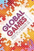 Global Games: Production, Circulation and…