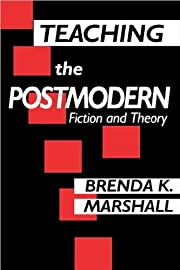 Teaching the Postmodern : Fiction and Theory…