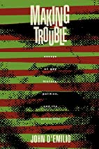 Making Trouble: Essays on Gay History,…