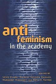 Anti-feminism in the Academy de Veve Clark