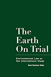 The Earth on Trial: Environmental Law on the…