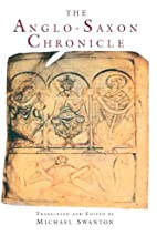 The Anglo-Saxon Chronicle by Michael Swanton