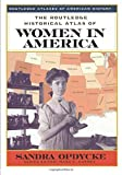 The Routledge historical atlas of women in America / Sandra Opdycke