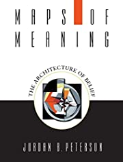 Maps of Meaning: The Architecture of Belief…
