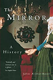 The Mirror: A History by Sabine Melchior…