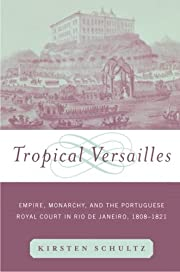 Tropical Versailles: Empire, Monarchy, and…