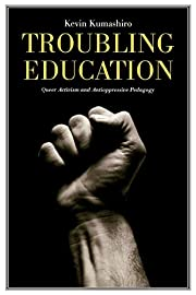 Troubling Education: Queer Activism and…