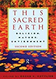 This sacred earth : religion, nature, environment / edited by Roger S. Gottlieb