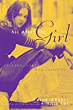 All about the girl : culture, power, and identity / edited by Anita Harris, with a foreword by Michelle Fine