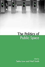 The Politics of Public Space – tekijä:…