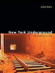 New York Underground: The Anatomy of a City…