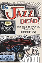 Is Jazz Dead?: Or Has It Moved to a New…