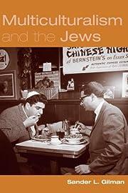 Multiculturalism and the Jews por Sander…