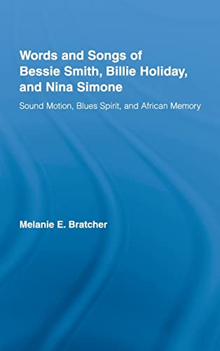 Words and songs of Bessie Smith, Billie Holiday, and Nina Simone