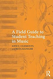 A Field Guide to Student Teaching in Music…