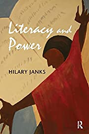 Literacy and Power por Hilary Janks