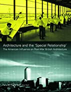 Architecture and the 'Special Relationship':…
