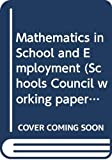Mathematics in school and employment : a study of liaison activities / David Bird and Michael Hiscox