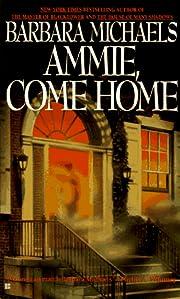 Ammie Come Home von Barbara Michaels