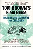 Tom Brown's Field Guide to Nature and Survival for Children, Brown Jr., Tom