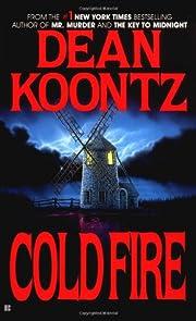 Cold Fire af Dean Koontz