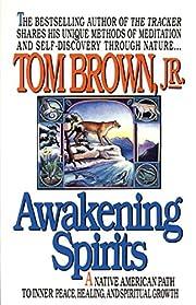 Awakening Spirits: A Native American Path to…