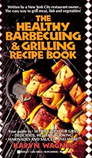 The Healthy Barbecuing and Grilling Recipe…